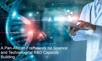 Building a Framework for a Pan-African Science and Technological R&D Capacity Building